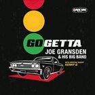JOE GRANSDEN Joe Gransden & His Big Band & Kenny G : Go Getta album cover