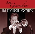 JOE GRANSDEN Live at the Churchill Grounds album cover
