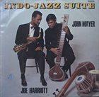 JOE HARRIOTT Indo - Jazz Suite album cover