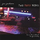 JOE JACKSON Two Rainy Nights (Live In The Northwest - The Official Bootleg) album cover