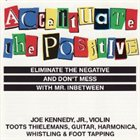 JOE KENNEDY JR. Accentuate the Positive album cover