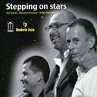JOE LOCKE Joe Locke, Rosario Giuliani, Dado Moroni : Stepping On Stars album cover