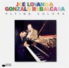 JOE LOVANO Flying Colors (with Gonzalo Rubalcaba) album cover
