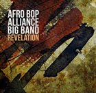 JOE MCCARTHY AND THE NEW YORK AFRO BOP ALLIANCE BIG BAND Afro Bop Alliance Big Band : Revelation album cover