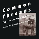 JOE MCPHEE Common Threads (live in Seattle) album cover