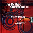 JOE MCPHEE Don't Postpone Joy! album cover
