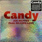 JOE MCPHEE Joe McPhee & Paal Nilssen-Love : Candy album cover
