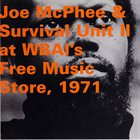 JOE MCPHEE Joe McPhee & Survival Unit II ‎: At WBAI's Free Music Store, 1971 album cover