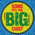 JOE MCPHEE Song For The Big Chief album cover