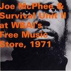 JOE MCPHEE SURVIVAL UNIT (II & III) Joe McPhee & Survival Unit II : At WBAI's Free Music Store, 1971 (aka N.Y. N.Y. 1971) album cover
