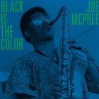 JOE MCPHEE Black Is The Color: Live in Poughkeepsie and New Windsor, 1969-70 album cover