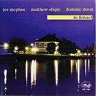 JOE MCPHEE Joe McPhee - Matthew Shipp - Dominic Duval ‎: In Finland album cover