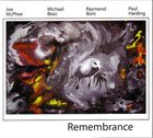 JOE MCPHEE Joe McPhee, Michael Bisio, Raymond Boni, Paul Harding : Remembrance album cover