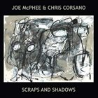 JOE MCPHEE Joe McPhee & Chris Corsano : Scraps And Shadows album cover