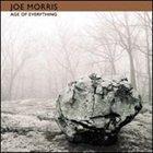 JOE MORRIS Age Of Everything album cover