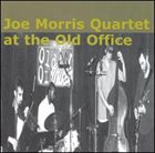 JOE MORRIS At The Old Office album cover