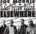 JOE MORRIS Elswhere album cover