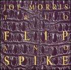 JOE MORRIS Flip and Spike album cover