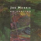 JOE MORRIS No Vertigo album cover