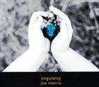JOE MORRIS Singularity album cover