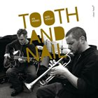 JOE MORRIS Tooth And Nail (with Nate Wooley) album cover
