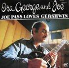 JOE PASS Ira, George and Joe album cover