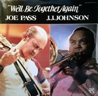 JOE PASS Joe Pass & J.J. Johnson : We'll Be Together Again album cover