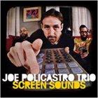 JOE POLICASTRO Joe Policastro Trio : Screen Sounds album cover