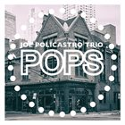 JOE POLICASTRO — Pops! album cover