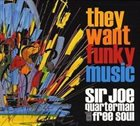 JOE QUARTERMAN They Want Funky Music album cover