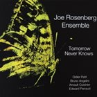 JOE ROSENBERG Joe Rosenberg Ensemble : Tomorrow Never Knows album cover
