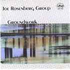 JOE ROSENBERG Joe Rosenberg Group : Groundwork album cover