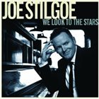 JOE STILGOE We Look To The Stars album cover