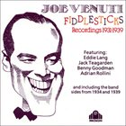 JOE VENUTI Fiddlesticks (Recordings 1931-1939) album cover