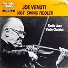 JOE VENUTI Hot Swing Fiddler - Radio Jazz Violin Classics (aka The Mad Fiddler From Phillie) album cover