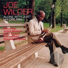 JOE WILDER Alone With Just My Dreams album cover