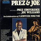JOE WILLIAMS Dave Pell's Prez Conference featuring Joe Williams : In Celebration Of Lester Young album cover