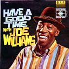 JOE WILLIAMS Have A Good Time With Joe Williams album cover
