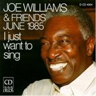 JOE WILLIAMS I Just Wanna Sing album cover