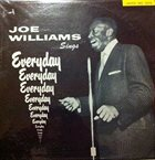 JOE WILLIAMS Sings Everyday (aka Everyday I Have The Blues) album cover