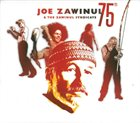 JOE ZAWINUL Joe Zawinul & The Zawinul Syndicate ‎: 75th album cover