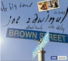 JOE ZAWINUL Joe Zawinul, WDR Big Band, Alex Acuña, Nathaniel Townsley, Victor Bailey ‎: Brown Street album cover