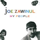JOE ZAWINUL My People album cover