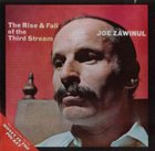 JOE ZAWINUL The Rise & Fall of the Third Stream / Money in the Pocket album cover
