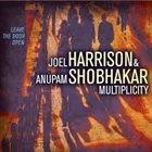 JOEL HARRISON Joel Harrison & Anupam Shobhakar Multiplicity: Leave The Door Open album cover