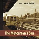JOEL LARUE SMITH The Motorman's Son album cover