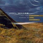 JOEL MILLER ...And Then Everything Started To Look Different... album cover