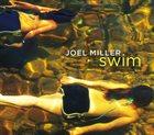 JOEL MILLER Swim album cover