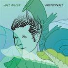 JOEL MILLER Unstoppable album cover