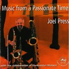 JOEL PRESS Music From a Passionate Time album cover